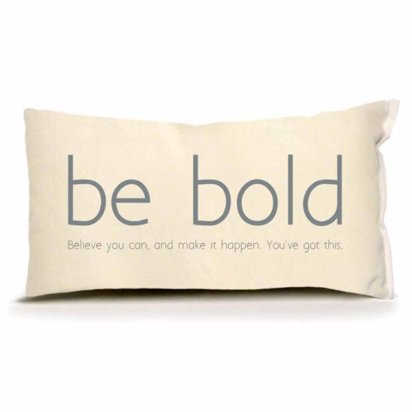 Be Bold Small Pillow