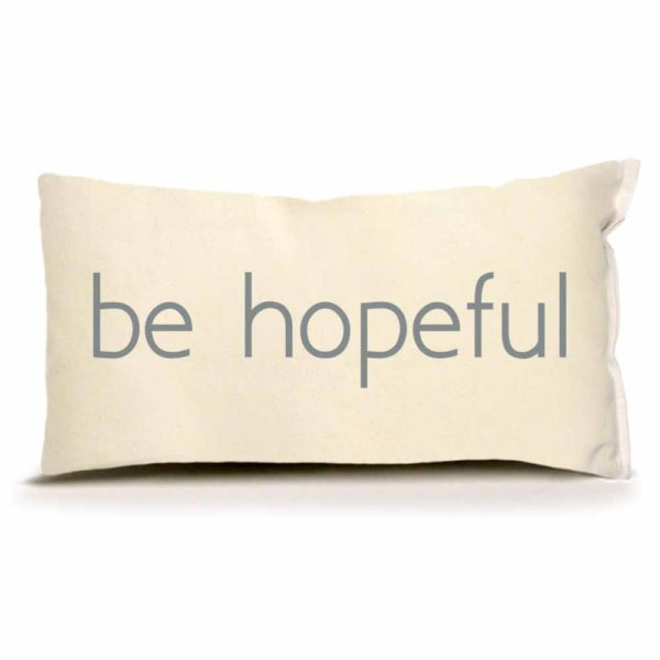 Be Hopeful Small Pillow